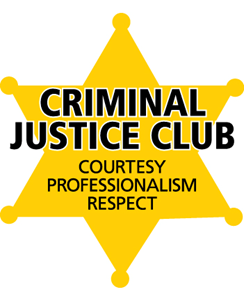 Criminal Justice Club: Courtesy, Professionalism and Respect