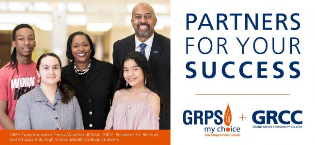 Billboard: A photo of GRCC President Bill Pink, GRSP Superintendent Teresa Weatherall Neal and Ottawa Hills High School students Najee Smith, Fatemeh I. Abedi and Mootayaw Paw. Partners for Your Success. GRPS My Choice. + GRCC. Grand Rapids Community College